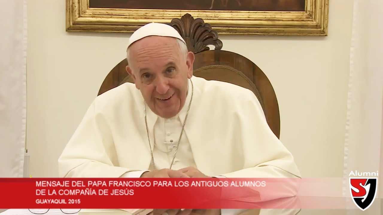 Mensaje del Papa Francisco a los EXAlumnos de la Compañía de Jesús